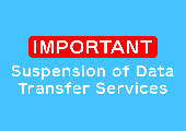 [IMPORTANT] Suspension of Data Transfer Services