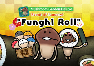 "[Deluxe] January Event ""Funghi Roll"" is released イメージ"