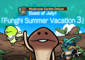 "[Deluxe] July Event ""Funghi Summer Vacation 3"" is released イメージ"