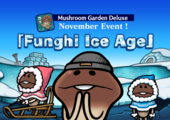 "[Deluxe] November Event ""Funghi Ice Age"" is released イメージ"