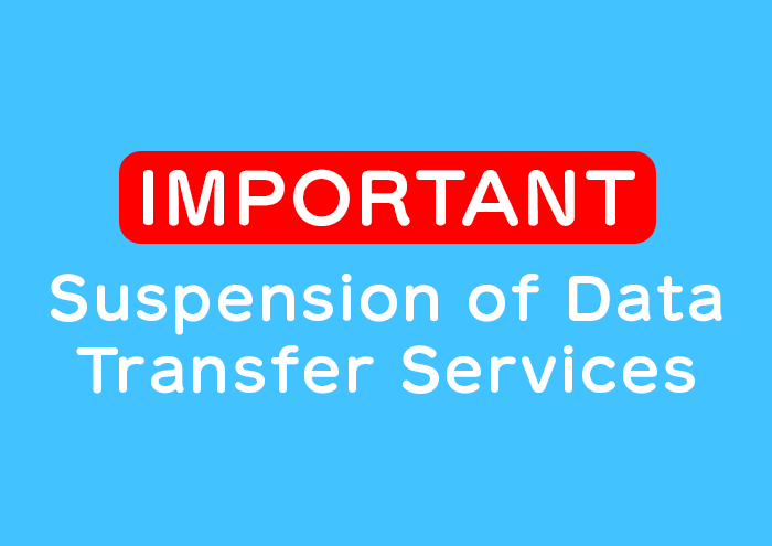 [IMPORTANT] Suspension of Data Transfer Services image